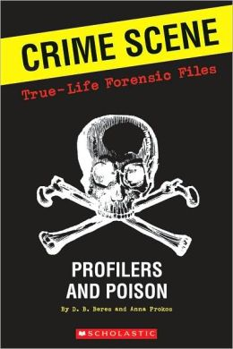Profiliers and Poison (True-Life Forensic Files Series)