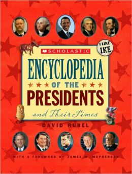 Encyclopedia of the Presidents and Their Times