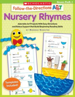 Follow-the-Directions Art: Nursery Rhymes: Adorable Art Projects With Easy Directions and Rebus Support that Build Beginning Reading Skills