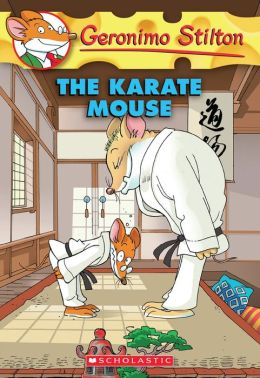 The Karate Mouse (Geronimo Stilton Series #40)