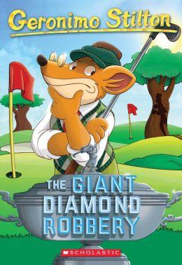 The Giant Diamond Robbery (Geronimo Stilton Series #44)