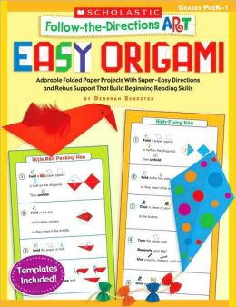 Follow-the-Directions: Easy Origami: Adorable Folded Paper Projects With Super-Easy Directions and Rebus Support That Build Beginning Reading Skills