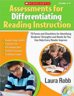 Assessments for Differentiating Reading Instruction: 100 Forms and Checklists for Identifying Students' Strengths and Needs So You Can Help Every Reader Improve