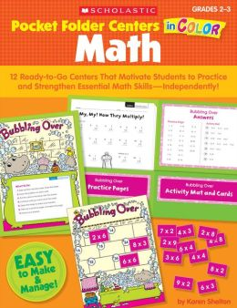 Pocket-Folder Centers in Color: Math: 12 Ready-to-Go Centers That Motivate Students to Practice and Strengthen Essential Math Skills-Independently!