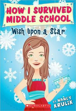 Wish upon A Star (How I Survived Middle School Series #11)