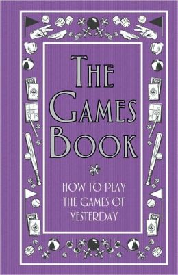 How To Play The Games Of Yesterday