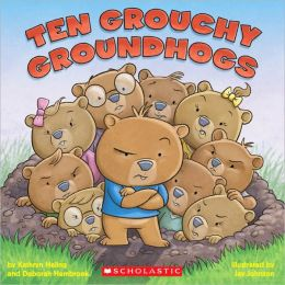 Ten Grouchy Groundhogs