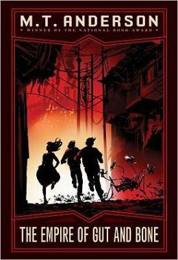 The Empire of Gut and Bone (The Norumbegan Quartet Series #3)