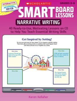 Smart Board Lessons: Narrative Writing - 40 Ready-to-Use, Motivating Lessons on CD to Help You Teach Essential Writing Skills