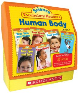 Science Vocabulary Readers Set: Human Body/ Level 1: Exciting Nonfiction Books That Build Kids' Vocabularies Includes 36 Books (Six copies of six 16-page titles) Plus a Complete Teaching Guide Book Topics: Human Body, Brain, Heart, Eyes and Ears, Nose and