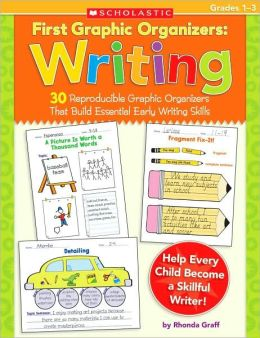 Writing: 30 Reproducible Graphic Organizers That Build Essential Early Writing Skills