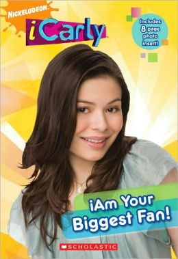 iAm Your Biggest Fan! (iCarly Series #5)