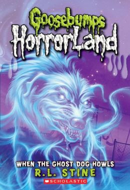 When The Ghost Dog Howls (Goosebumps Horrorland Series)