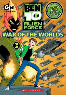 War Of The Worlds (Ben 10 Alien Force Chapter Book Series #1)