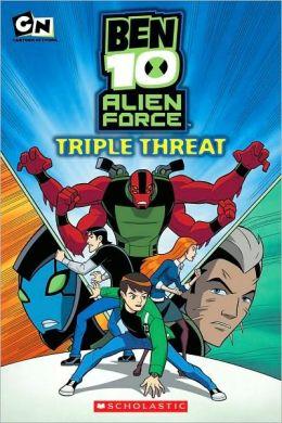 Triple Threat (Ben 10 Alien Force Storybook Series)