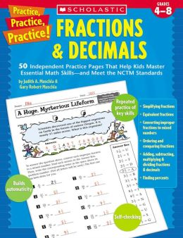 Practice, Practice, Practice! Fractions & Decimals: 50 Independent Practice Pages That Help Kids Master Essential Math Skills--and Meet the NCTM Standards (PagePerfect NOOK Book)