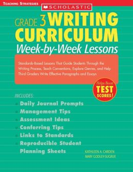 Writing Curriculum: Week-By-Week Lessons: Grade 3: Standards-Based Lessons That Guide Students Through the Writing Process, Teach Conventions, Explore Genres, and Help Third Graders Write Effective Paragraphs and Essays (PagePerfect NOOK Book)