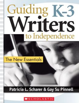 Guiding K-3 Writers to Independence: The New Essentials (PagePerfect NOOK Book)