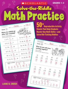 Solve-the-Riddle Math Practice: 50+ Reproducible Activity Sheets That Help Students Master Key Math Skills--and Solve Rib-Tickling Riddles (PagePerfect NOOK Book)