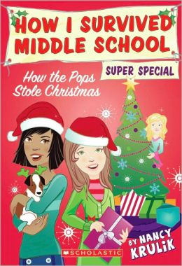 How The Pops Stole Christmas (How I Survived Middle School Super Special Series)