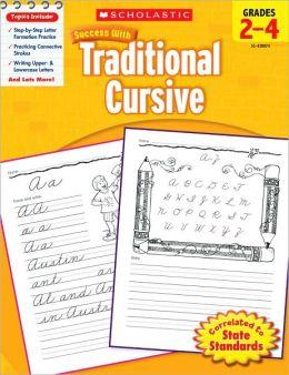 Scholastic Success with Traditional Cursive, Grades 2-4