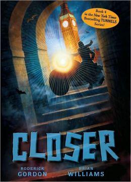 Closer (Tunnels Series #4)
