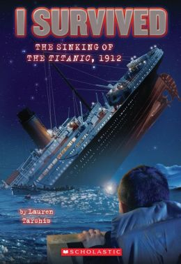I Survived the Sinking of the Titanic, 1912 (I Survived Series #1)