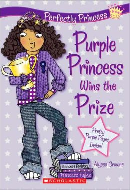 Purple Princess Wins the Prize (Perfectly Princess Series #2)