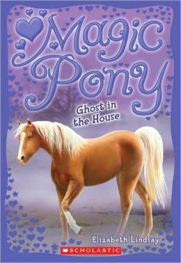 Ghost In The House (Magic Pony Series #2)
