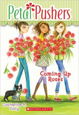 Coming Up Roses (Petal Pushers Series #4)