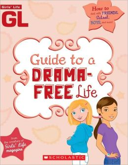 Girls' Life Guide To A Drama-Free Life
