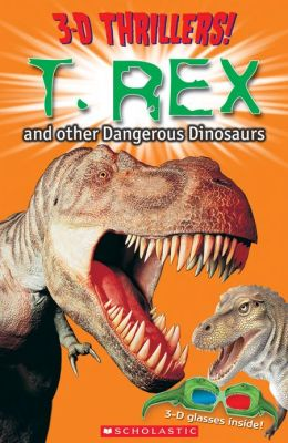 T-Rex and Other Dangerous Dinosaurs