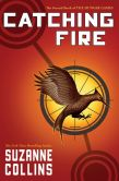 Book Cover Image. Title: Catching Fire (Hunger Games Series #2), Author: Suzanne Collins