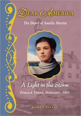 A Light in the Storm: The Civil War Diary of Amelia Martin, Fenwick Island, Delaware, 1861 (Dear America Series)