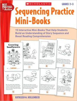 Sequencing Practice Mini-Books: Grades 2-3: 15 Interactive Mini-Books That Help Students Build an Understanding of Story Sequence and Boost Reading Comprehension
