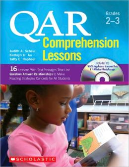 QAR Comprehension Lessons: Grades 2-3: 16 Lessons With Text Passages That Use Question Answer Relationships to Make Reading trategies Concrete for All Students