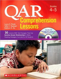 QAR Comprehension Lessons: Grades 4-5: 16 Lessons With Text Passages That Use Question Answer Relationships to Make Reading trategies Concrete for All Students
