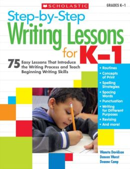 Step-by-Step Writing Lessons for K-1: 75 Easy Lessons That Introduce the Writing Process and Teaching Beginning Writing Skills (PagePerfect NOOK Book)
