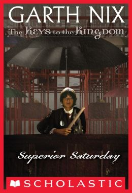 Superior Saturday (Keys to the Kingdom Series #6)