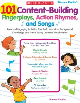 101 Content-Building Fingerplays, Action Rhymes, and Songs: Easy and Engaging Activities That Build Important Background Knowledge and Enrich Young Learners' Vocabularies (PagePerfect NOOK Book)