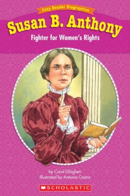 Easy Reader Biographies: Susan B. Anthony: Fighter for Women's Rights (PagePerfect NOOK Book)