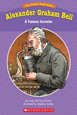Easy Reader Biographies: Alexander Graham Bell: A Famous Inventor (PagePerfect NOOK Book)