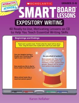 SMART Board Lessons: Expository Writing: 40 Ready-to-Use, Motivating Lessons on CD to Help You Teach Essential Writing Skills