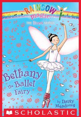 Bethany the Ballet Fairy (Dance Fairies Series #1)