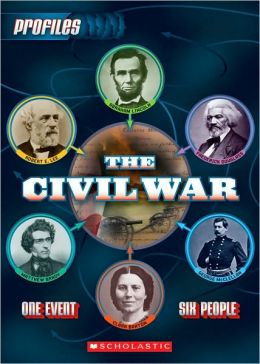 The Civil War: One Event Six People