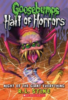 Night of the Giant Everything (Goosebumps Horrorland: Hall of Horrors Series #2)
