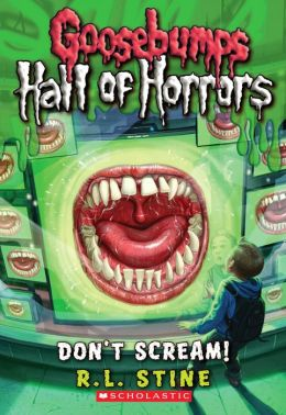 Don't Scream! (Goosebumps Hall of Horrors Series #5)
