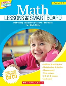 Math Lessons for the Smart Board: Grades 2-3