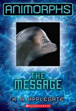 The Message (Animorphs Series #4)