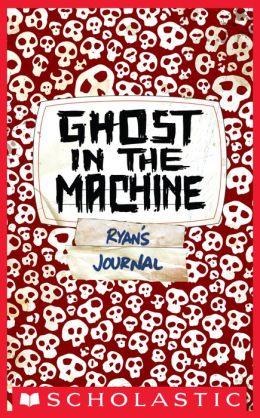 Ghost in the Machine (Skeleton Creek Series #2)